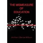Mismeasure of Education